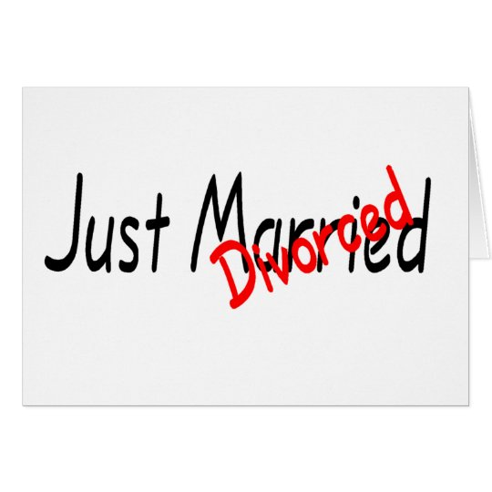 Just Married Divorced Card