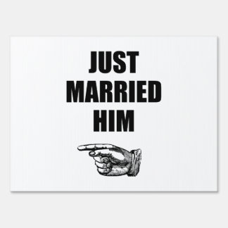 Just Married Him Lawn Sign