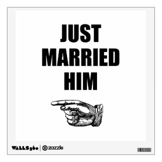 Just Married Him Wall Decal