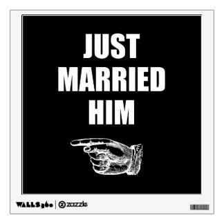 Just Married Him Wall Sticker