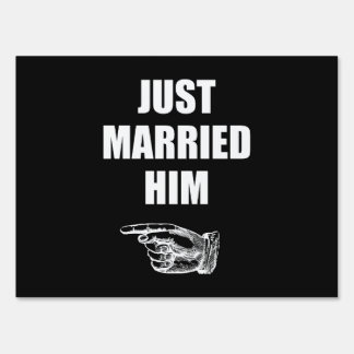 Just Married Him Yard Sign