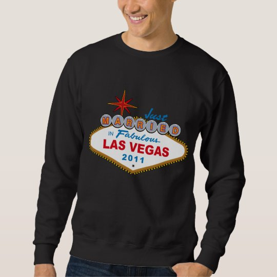 Just Married In Fabulous Las Vegas 2011 Sweatshirt