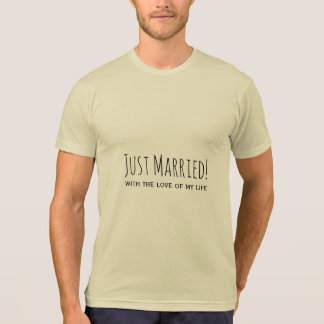 Just Married Love of My Life Romantic Typography T-Shirt