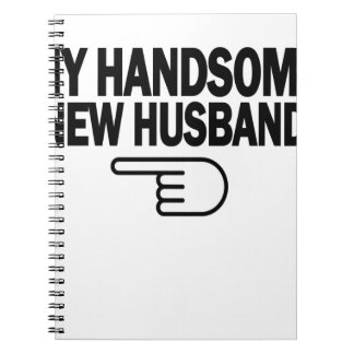 Just Married My Handsome New Husband T-Shirt.png Notebook