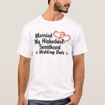 Just Married My Highschool Sweetheart (Date) T-Shirt