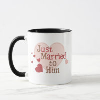 Just Married to Him Mug