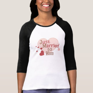 Just Married to Him Shirt