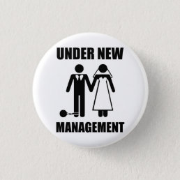 Just Married, Under New Management Pinback Button