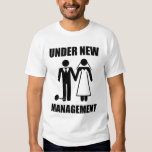 Just Married, Under New Management Tee Shirt