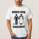 Just Married, Under New Management Tshirt
