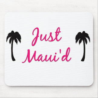 Just Maui'd Mousepad