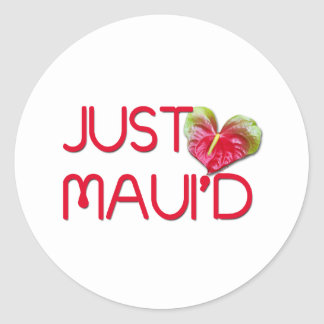 Just Maui'd Round Stickers