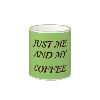 'Just Me And My Coffee' coffee mug