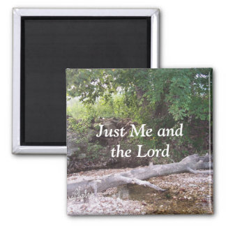 Just Me and the Lord-customize 2 Inch Square Magnet