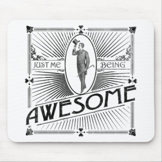 Just ME being awesome Mouse Pad
