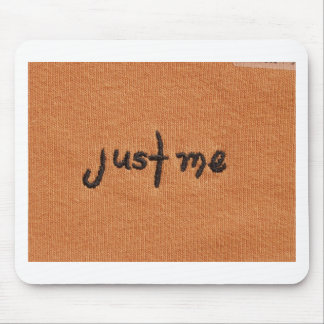 Just Me! Mouse Pad