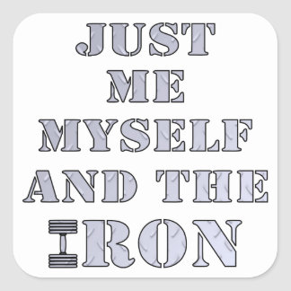 Just Me Myself And The Iron Weightlifting Square Stickers