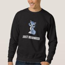Just Meowied Cat Wedding Sweatshirt