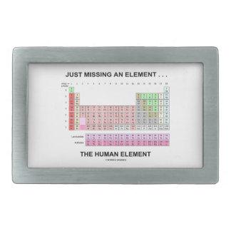 Just Missing An Element ... The Human Element Rectangular Belt Buckle