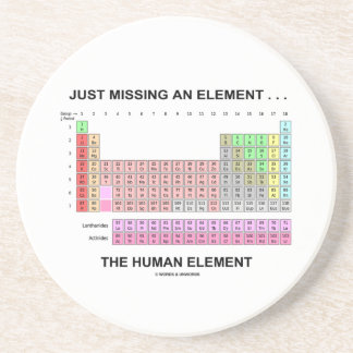 Just Missing An Element ... The Human Element Sandstone Coaster
