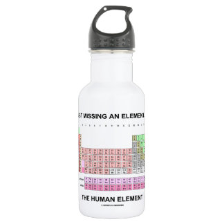 Just Missing An Element ... The Human Element Water Bottle