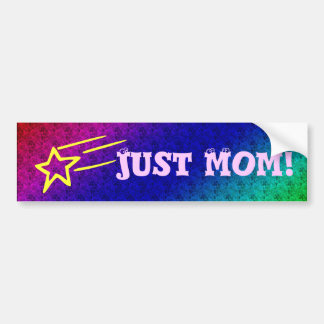 Just Mom Superstar Bumper Sticker