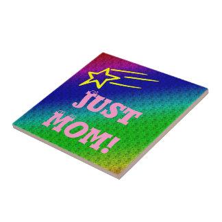 Just Mom Superstar Ceramic Tile