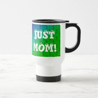Just Mom Travel Mug