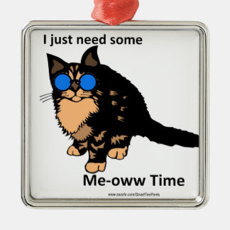 Just Need Meow Time Metal Ornament