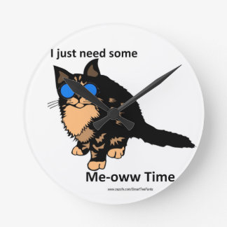 Just Need Meow Time Round Clock