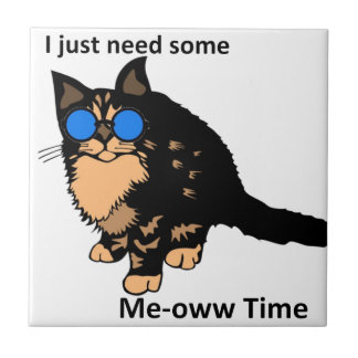 Just Need Meow Time Tile