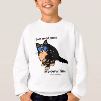 Just Need Some Meow Time Sweatshirt
