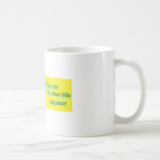 Just not for Two Year Olds Classic White Coffee Mug