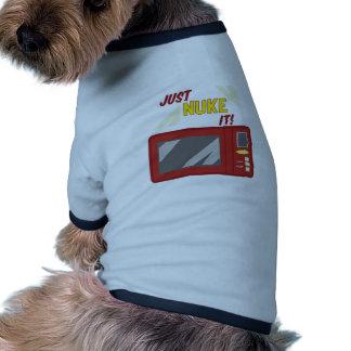 Just Nuke It! Pet T-shirt