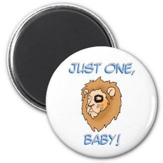 - Just One, Baby! 2 Inch Round Magnet