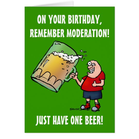 Just One Beer Funny Birthday Card