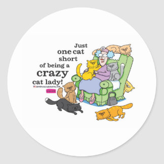Just One Cat Short Of Being A Crazy Cat Lady Classic Round Sticker