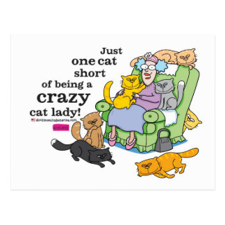 Just One Cat Short Of Being A Crazy Cat Lady Postcard