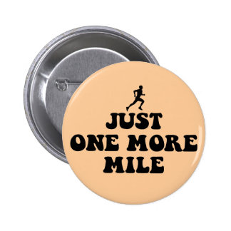 Just one more mile 2 inch round button