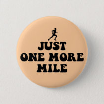Just one more mile pinback button