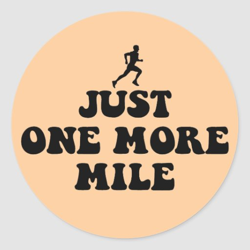 Just one more mile round sticker