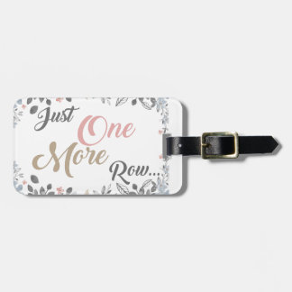 Just One More Row Knitting Art Bag Tag