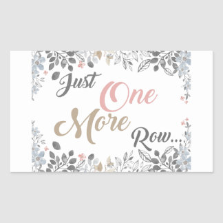 Just One More Row Knitting Art Rectangular Sticker