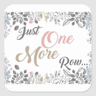 Just One More Row Knitting Art Square Sticker