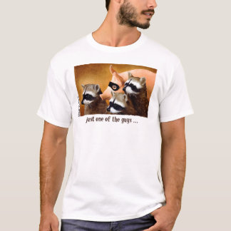 Just one of the guys... T-Shirt