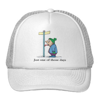 Just one of those days trucker hat