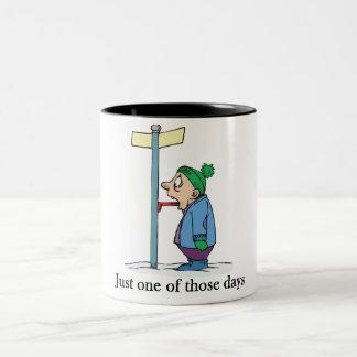 Just one of those days coffee mug