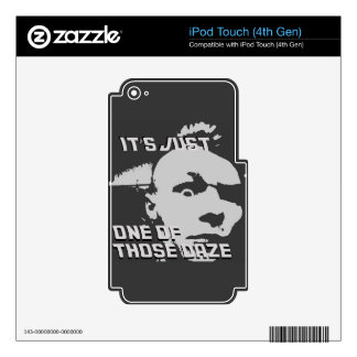 Just One of those Daze - iPod Touch (4th Gen) Skin iPod Touch 4G Decals