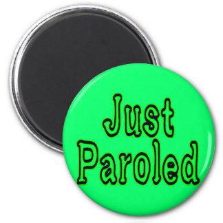 Just Paroled Magnet