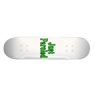 Just Paroled Skateboard Deck
